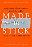 Made to Stick: Why Some Ideas Survive and Others