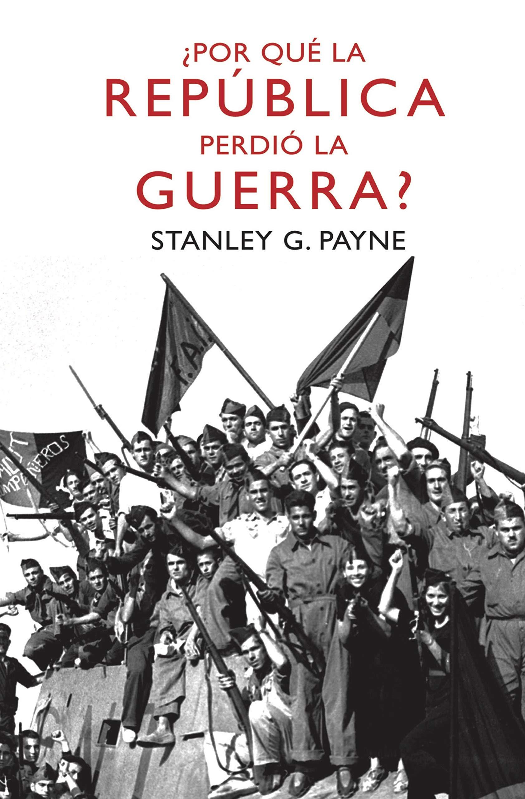 Por qué la República perdió la guerra? (Divulgación): Amazon.es: Payne, Stanley G., Vales, José C.: Libros