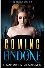 Coming Undone (The Ice Court Book 1) Kindle Edition
