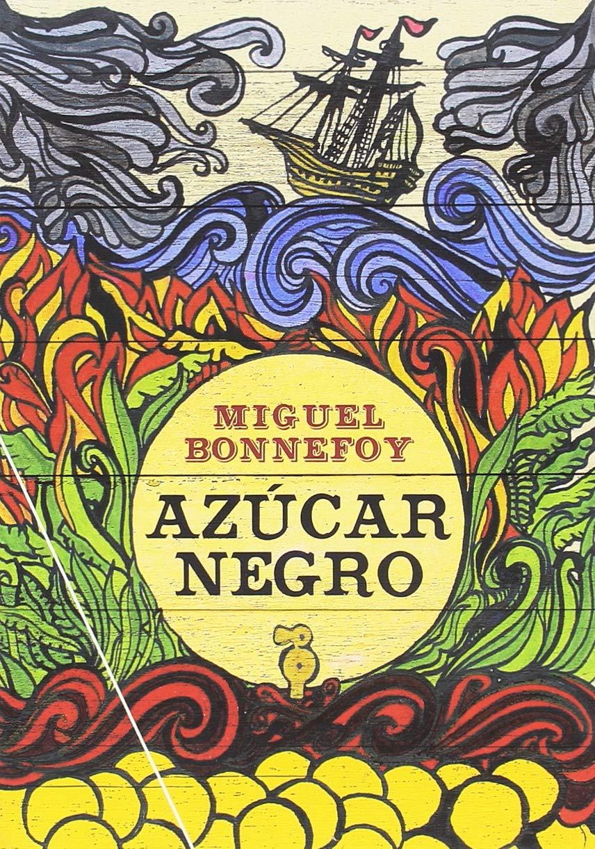 Azúcar negro (Narrativa): Amazon.es: Bonnefoy, Miguel, Nunn ...