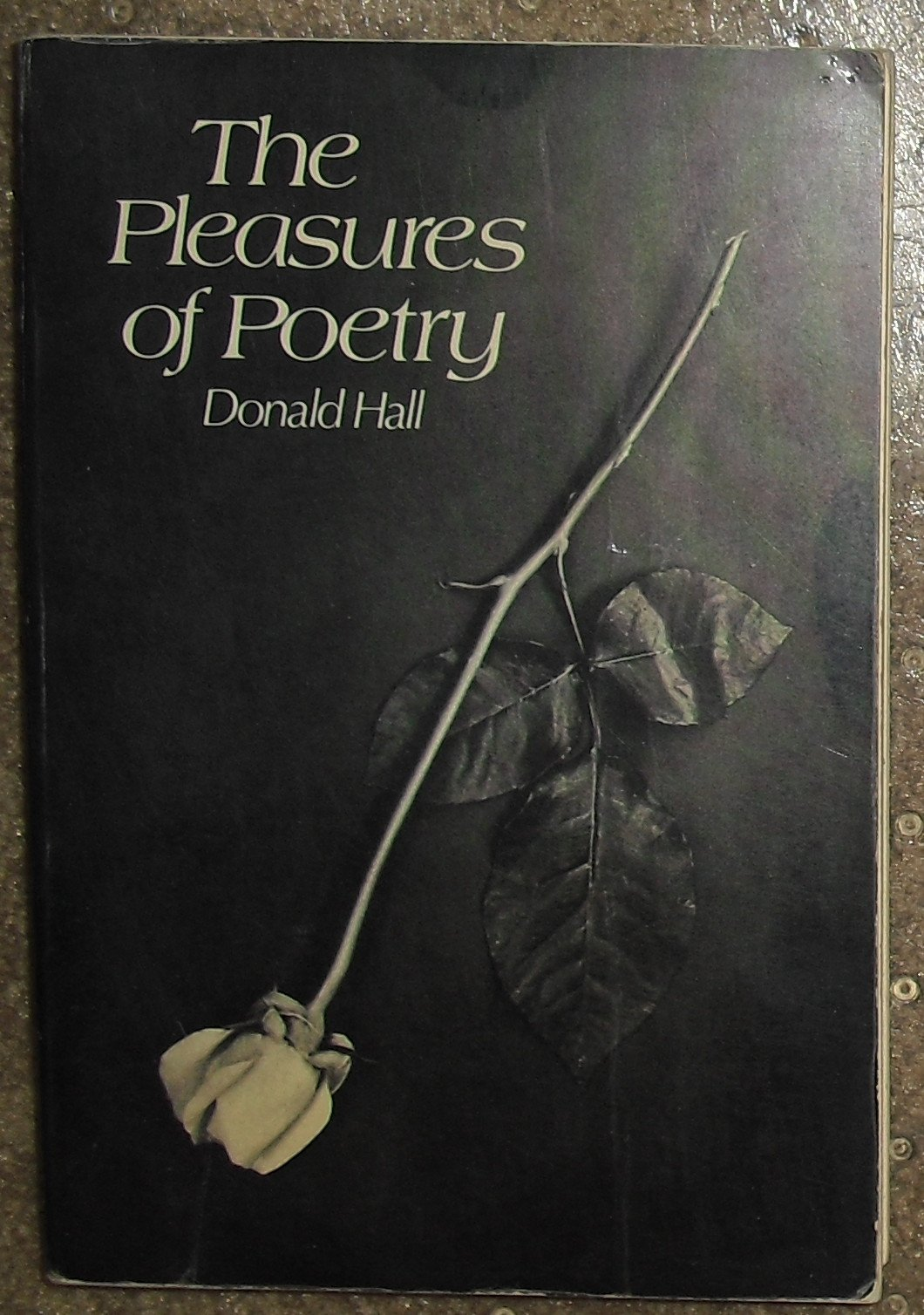 The Pleasures of Poetry, Hall, Donald T.