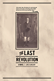 The Last Revolution: A Novel