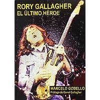 RORY GALLAGHER: EL ÚLTIMO HÉROE