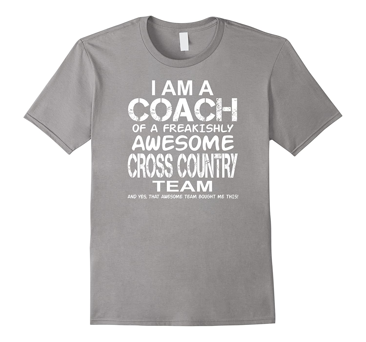 I Am a Coach Of Freakishly Awesome Cross Country Team Tshirt-TD
