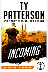 Incoming: A Covert-Ops Suspense Action Novel (Zeb Carter Thrillers Book 7) Kindle Edition