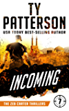 Incoming: A Covert-Ops Suspense Action Novel (Zeb Carter Thrillers Book 7)