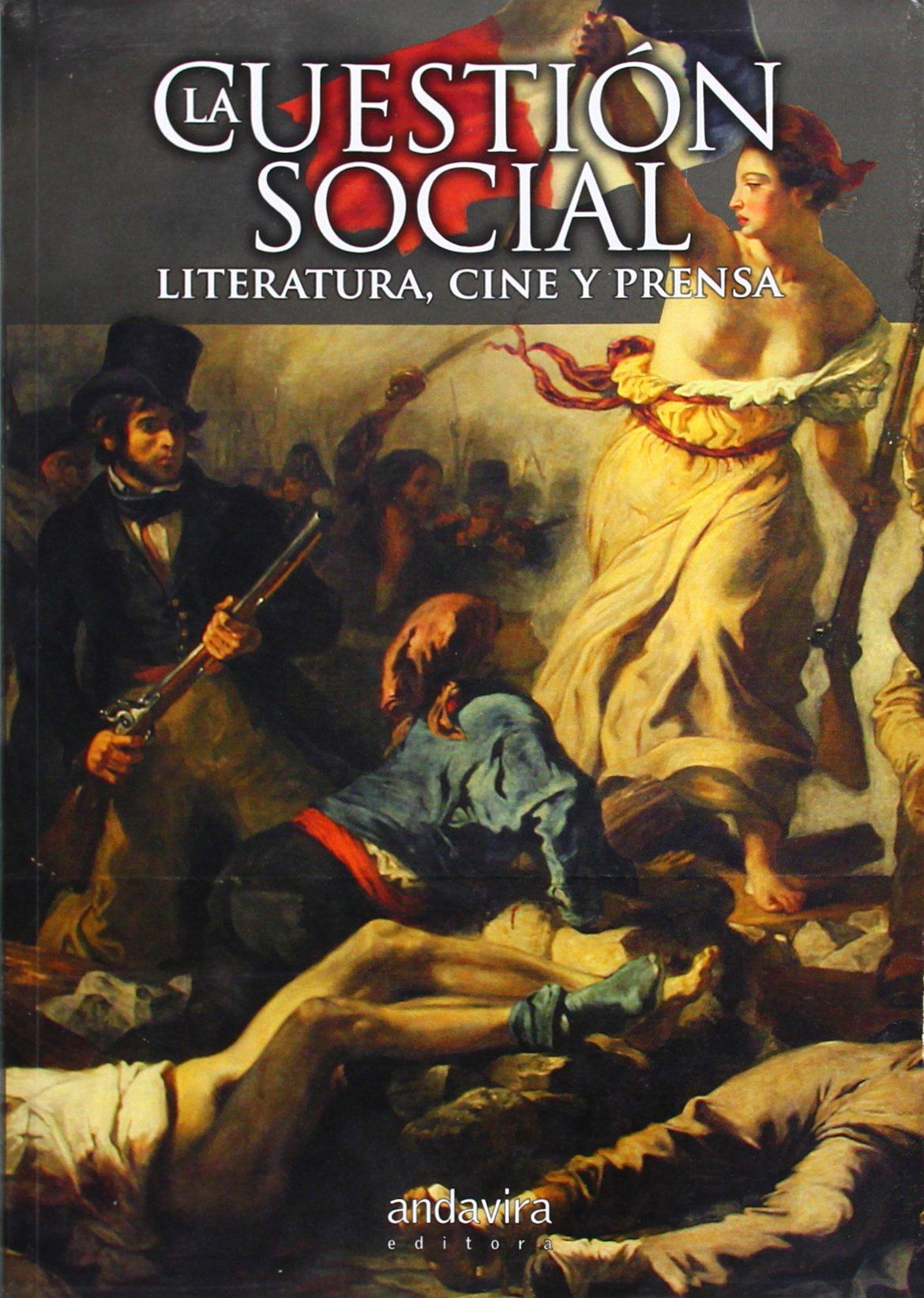 La Cuestión Social. Literatura, cine y prensa pdf