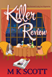 Killer Review: A Cozy Mystery with Recipes (The Painted Lady Inn Mysteries Book 3)