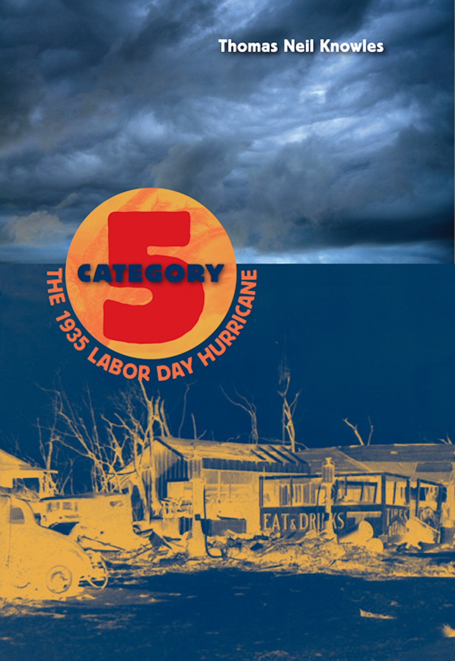 Category 5 the 1935 labor day hurricane florida quincentennial category 5 the 1935 labor day hurricane florida quincentennial books thomas neil knowles 9780813061306 amazon books fandeluxe Images