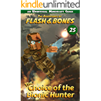 The Choice of the Bionic Hunter: Minecraft Unofficial Books (Flash and Bones Book 25)