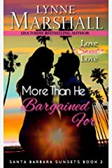 More Than He Bargained For (Santa Barbara Sunsets Book #2) Kindle Edition