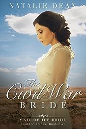 The Civil War Bride: Mail Order Bride (Boulder Brides Book 5)