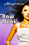 Raw Deal (Beauty for Ashes: Book One)