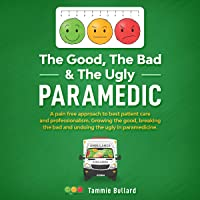 The Good, The Bad & The Ugly Paramedic