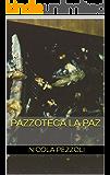 PAZZOTECA LA PAZ (IRRENHAUS Vol. 1)