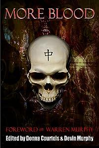 More Blood: A Sinanju Anthology (The Destroyer)