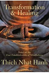 Transformation and Healing: Sutra on the Four Establishments of Mindfulness Kindle Edition