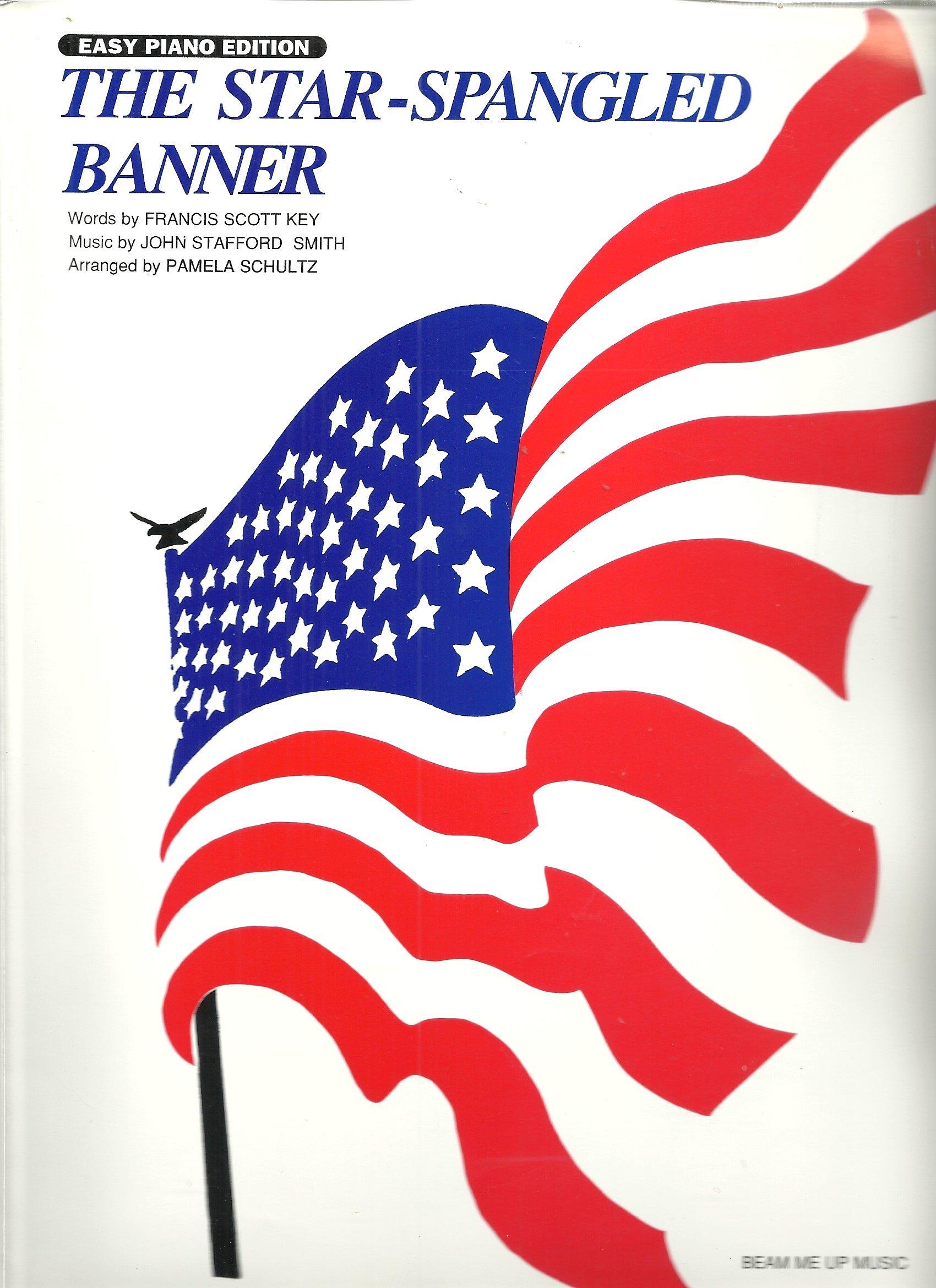 The Star Spangled Banner Easy Piano Edition Francis Scott Key John Stafford Smith Pamela Schultz Arranger Amazon Com Books