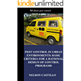 PEST CONTROL IN URBAN ENVIRONMENTS: BASIC CRITERIA FOR A RATIONAL DESIGN OF CONTROL PROGRAMS