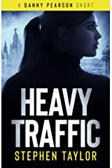 HEAVY TRAFFIC: Wrong place...Wrong time... (A Danny Pearson Thriller) Kindle Edition
