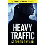 HEAVY TRAFFIC: Wrong place...Wrong time... (A Danny Pearson Thriller)