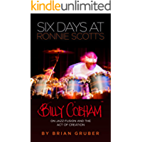Six Days at Ronnie Scott's: Billy Cobham on Jazz Fusion and the Act of Creation book cover