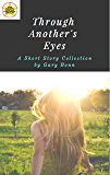 Through Another's Eyes: A Short Story Collection by Gary Bonn