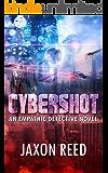 Cybershot: An Empathic Detective Novel (The Empathic Detective Book 3)