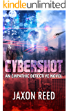 Cybershot: An Empathic Detective Novel (The Empathic Detective Book 3)