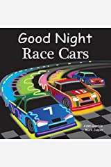 Good Night Race Cars (Good Night Our World) Kindle Edition