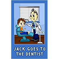 Jack Goes to the Dentist (Jack's Picture Books for Children Book 4)
