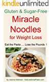 MIRACLE NOODLES for Weight Loss (Gluten & Sugar-Free Pasta Book 2)