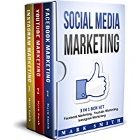 Social Media Marketing: 3 In 1 Box Set - Facebook Marketing, Youtube Marketing, Instagram Marketing