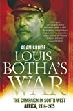 Louis Botha's War: The South-West Africa Campaign