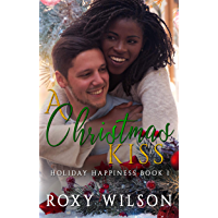 A Christmas Kiss: A BWWM Romance (Holiday Happiness Book 1) (English Edition)