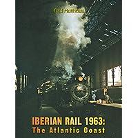 Iberian Rail 1963: The Atlantic Coast