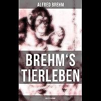 Brehm's Tierleben (Alle 28 Bände) (German Edition)