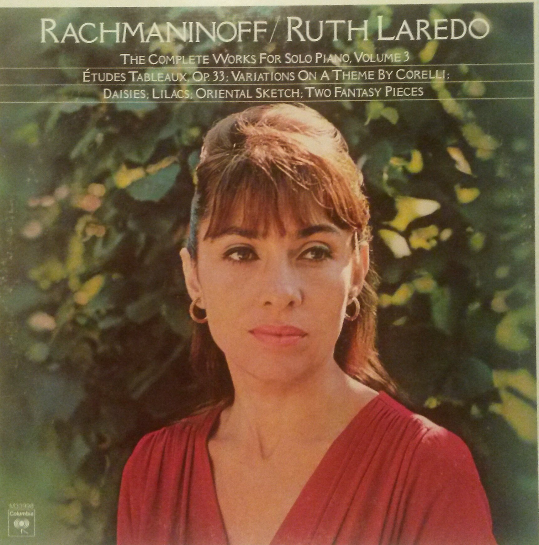 Rachmaninoff: THE Complete Works for Solo Piano, Volume 3: Etudes Tableaux, Op. 33 ~ Variations on a Theme By Corelli ~ Lilacs ~ Daisies ~ Oriental Sketch ~ Fantasy Piece No. 1 in G Mi.~Fantasy Piece No.2 in D Mi.~ Ruth Laredo,Piano ~Columbia M 33998