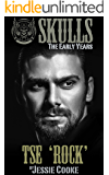 TSE: Skulls The Early Years (Skulls MC Romance Book 25)