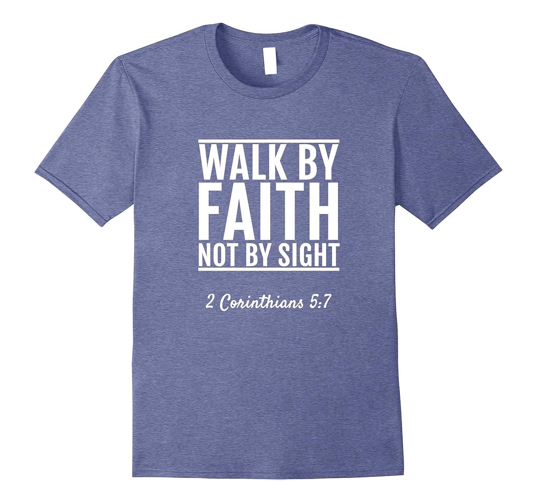 2 Corinthians 5:7 Walk By Faith Not By Sight T-Shirt Bible-FL