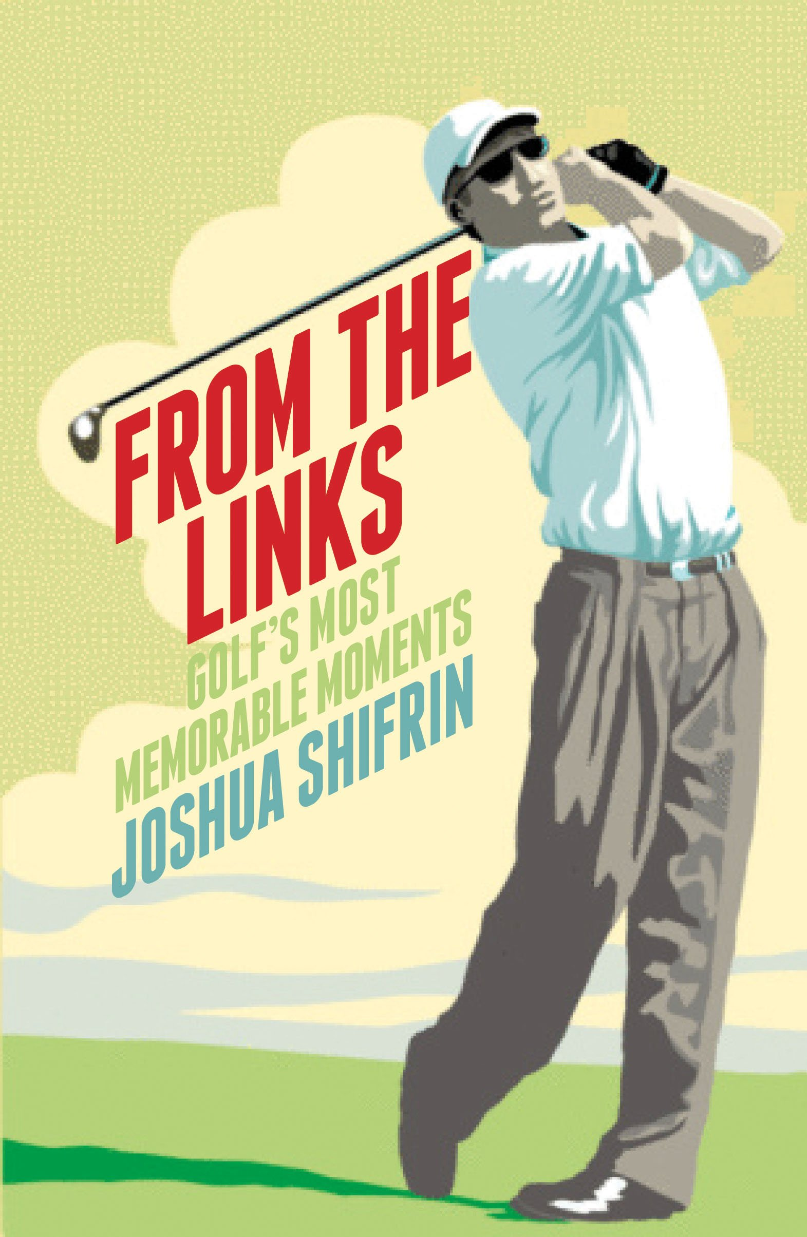 From the Links: Golf's Most Memorable Moments PDF