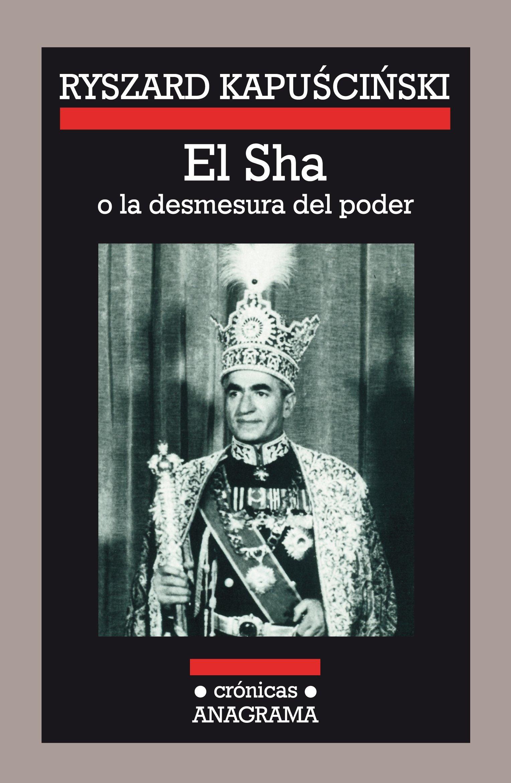 el sha o la desmesura del poder