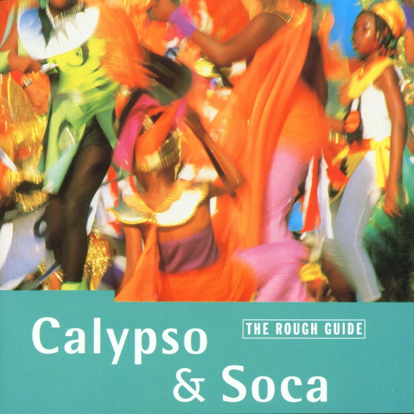 Rough Guide To Calypso And Soca, The