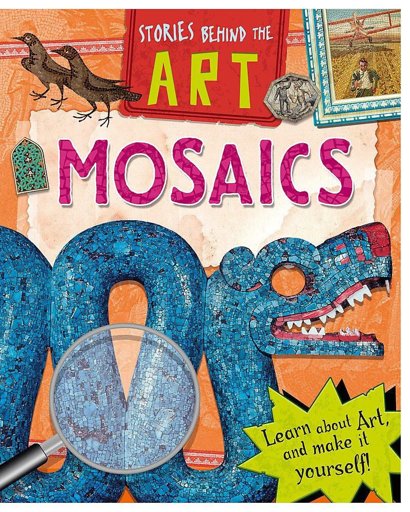 Stories In Art: Mosaics (Stories Behind the Art)
