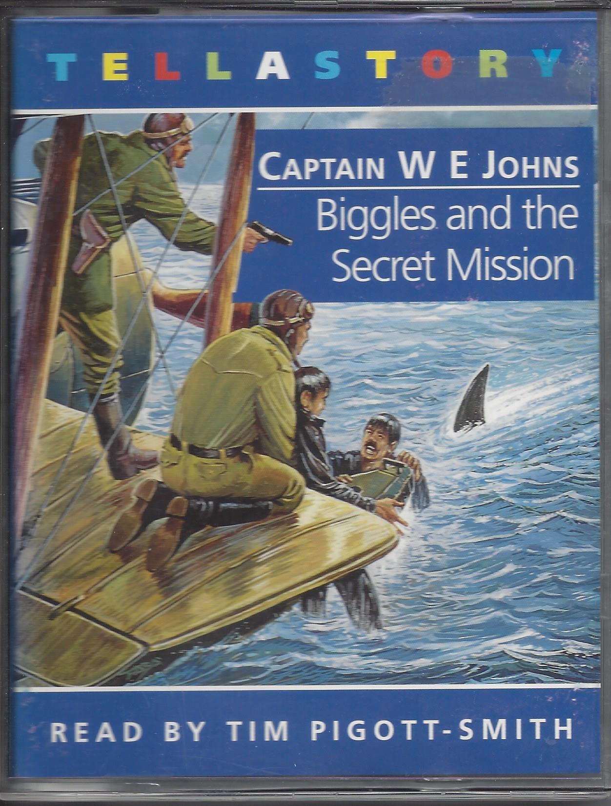 Biggles and the Secret Mission: Amazon.co.uk: W. E. Johns, Tim  Pigott-Smith: 9781856563222: Books