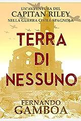 TERRA DI NESSUNO: Un'avventura nella guerra civile spagnola. (LE AVVENTURE DI CAPITAN RILEY) (Italian Edition) Kindle Edition