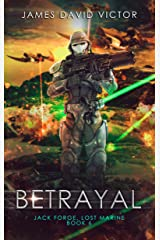 Betrayal (Jack Forge, Lost Marine Book 6) Kindle Edition