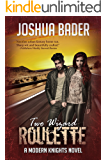 Two Wizard Roulette (Modern Knights Book 2)