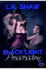Black Light: Possession (Black Light Series Book 11) Kindle Edition