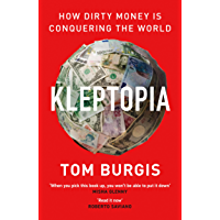 Kleptopia: How Dirty Money is Conquering the World (English Edition)